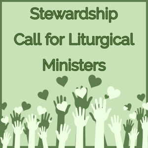 Stewardship Call for Liturgical Ministers